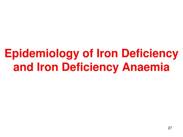 Epidemiology of Iron Deficiency and Iron Deficiency Anaemia