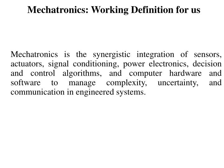 Mechatronics: Working Definition for us