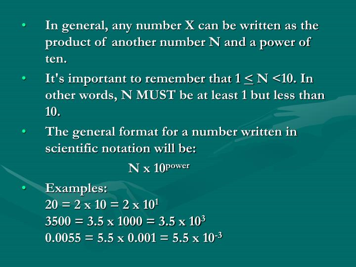 In general, any number X can be written as the product of another number N and a power of ten.