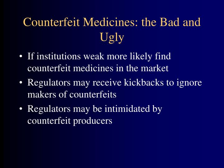 Counterfeit Medicines: the Bad and Ugly