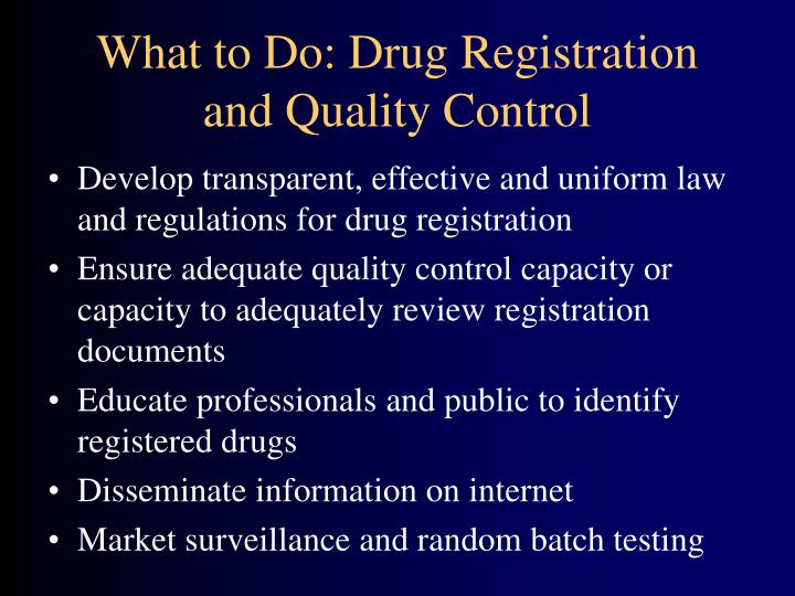 What to Do: Drug Registration and Quality Control
