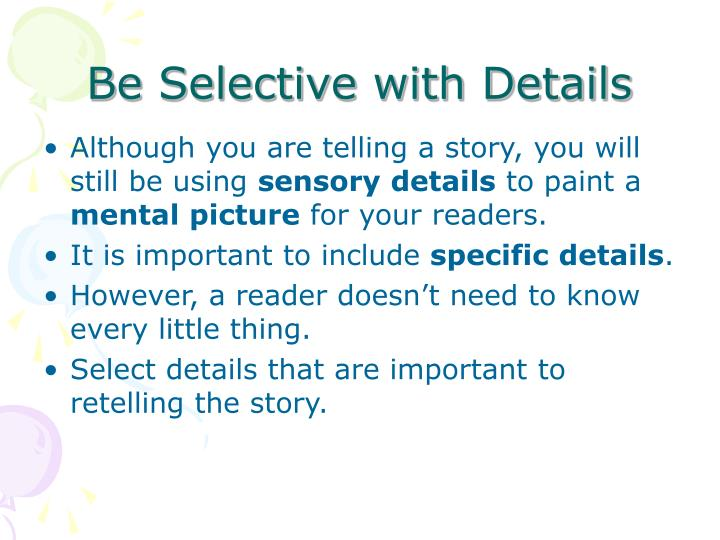 Be Selective with Details