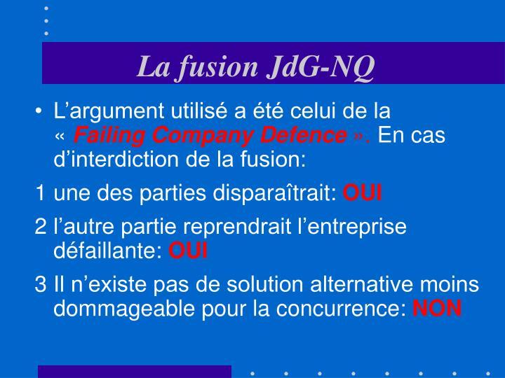 La fusion JdG-NQ