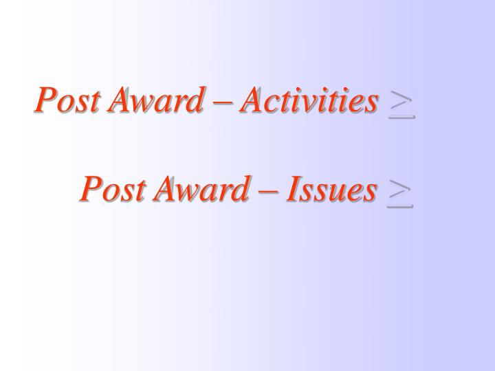 post award activities post award issues n.