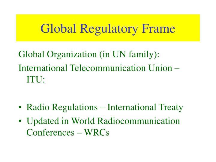 Global Regulatory Frame