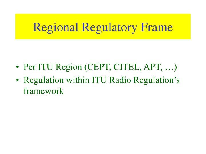 Regional Regulatory Frame