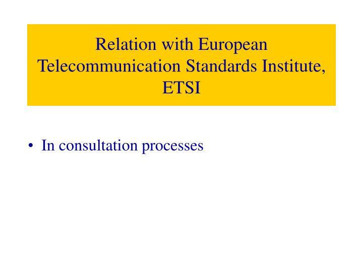 Relation with European Telecommunication Standards Institute, ETSI