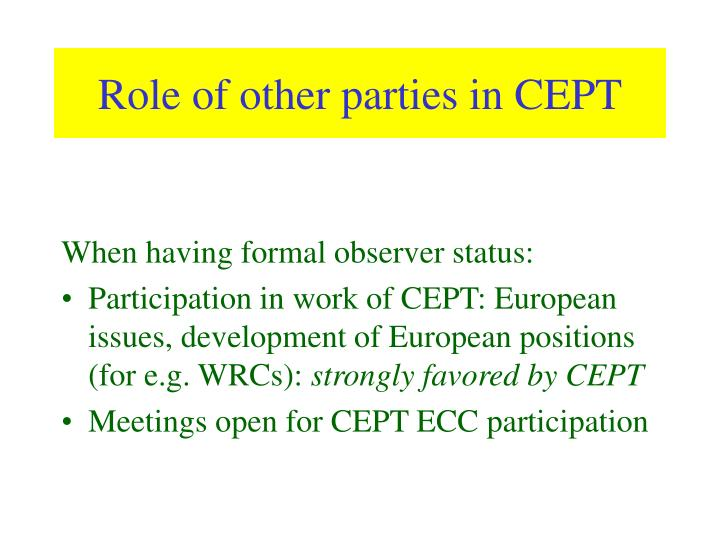 Role of other parties in CEPT