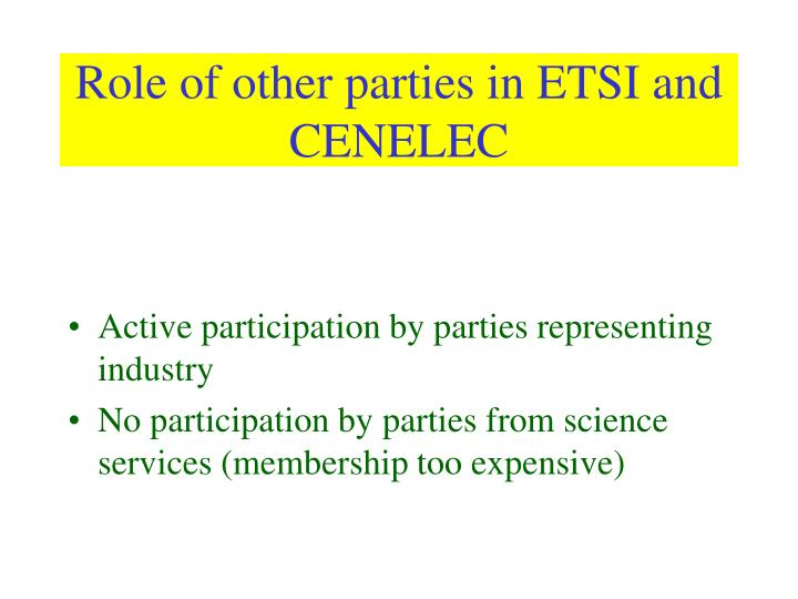 Role of other parties in ETSI and CENELEC