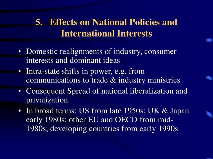 5.   Effects on National Policies and International Interests