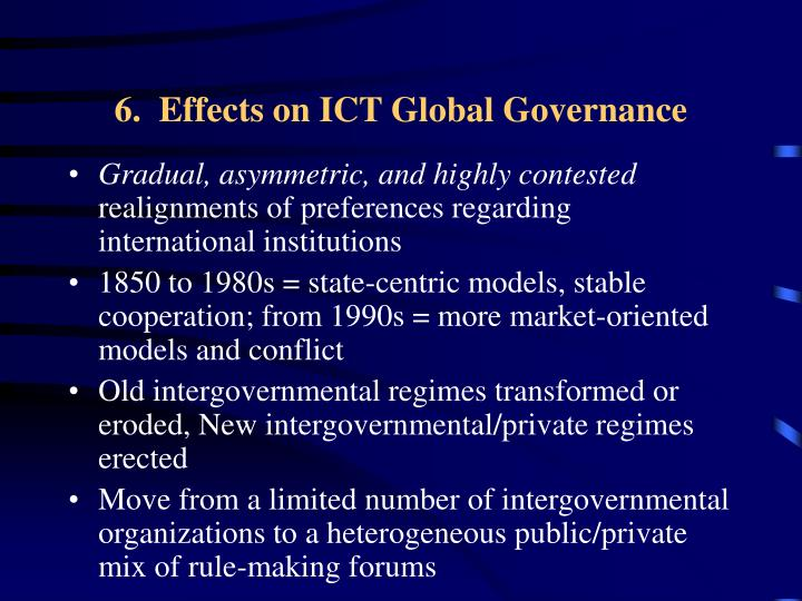 6.  Effects on ICT Global Governance
