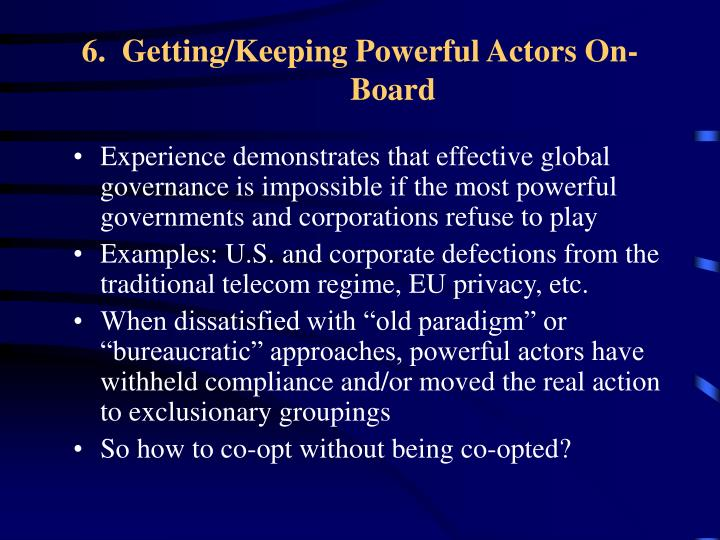6.  Getting/Keeping Powerful Actors On-Board