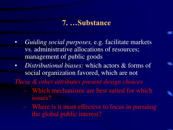 7. …Substance