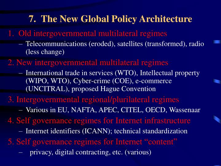 7.  The New Global Policy Architecture