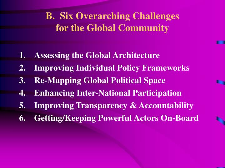 B.  Six Overarching Challenges