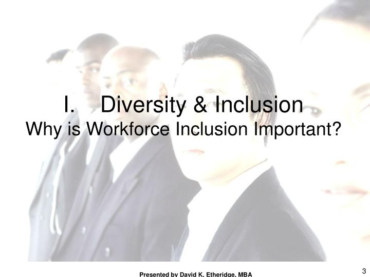 Diversity inclusion why is workforce inclusion important