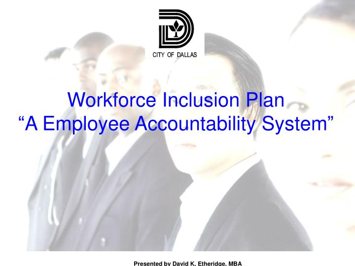 Workforce inclusion plan a employee accountability system