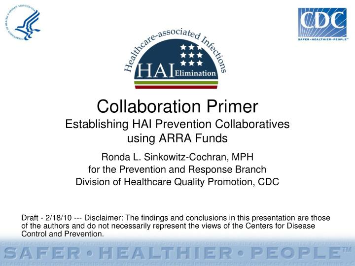 Collaboration primer establishing hai prevention collaboratives using arra funds