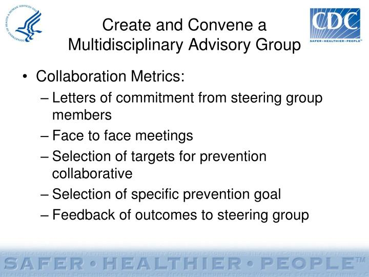 Create and Convene a                Multidisciplinary Advisory Group