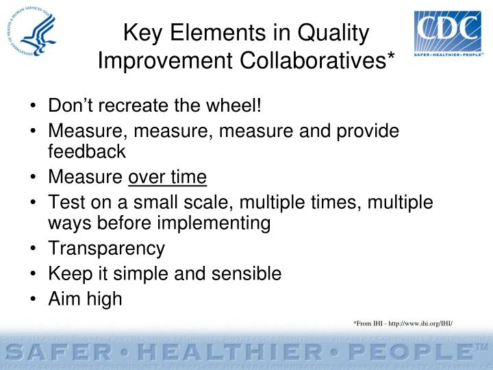 Key Elements in Quality           Improvement Collaboratives*