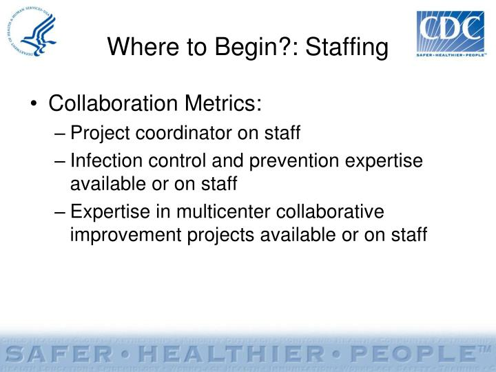 Where to Begin?: Staffing