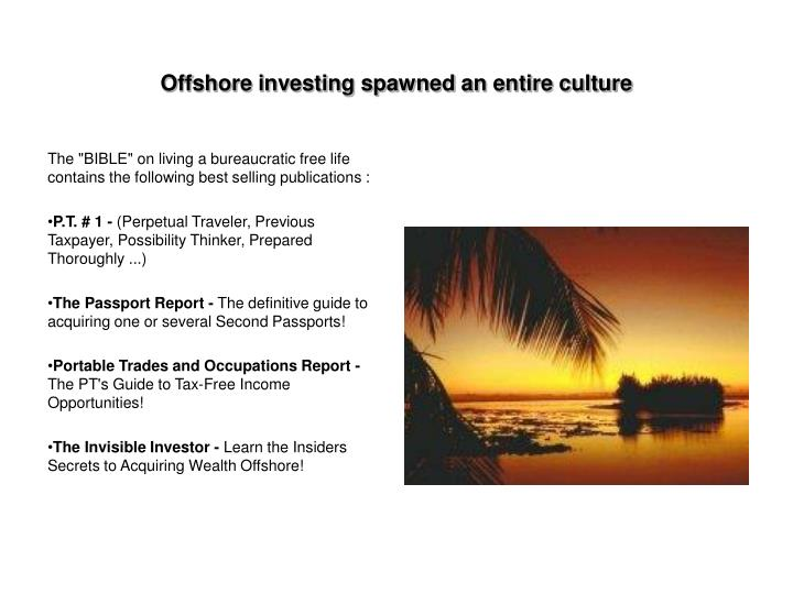 Offshore investing spawned an entire culture