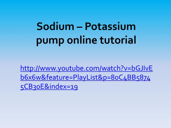 Sodium – Potassium pump online tutorial