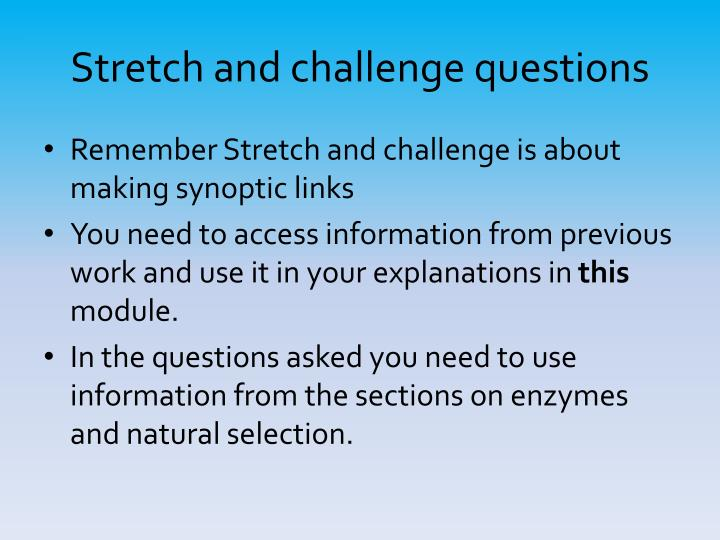 Stretch and challenge questions