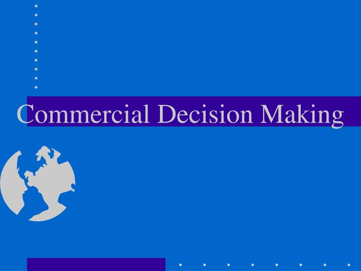 Commercial decision making