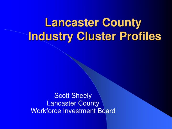 lancaster county industry cluster profiles n.
