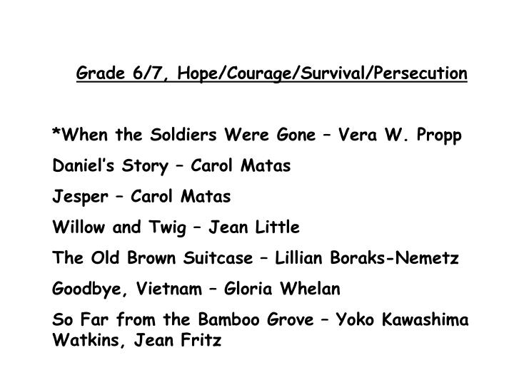 Grade 6/7, Hope/Courage/Survival/Persecution