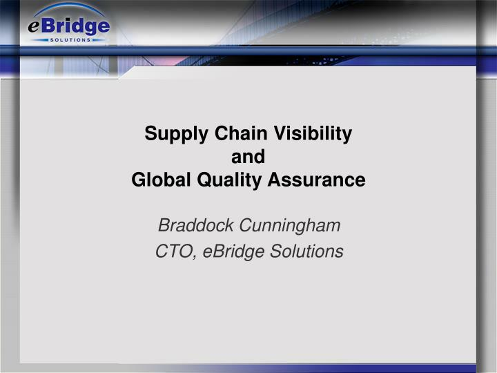 supply chain visibility and global quality assurance n.
