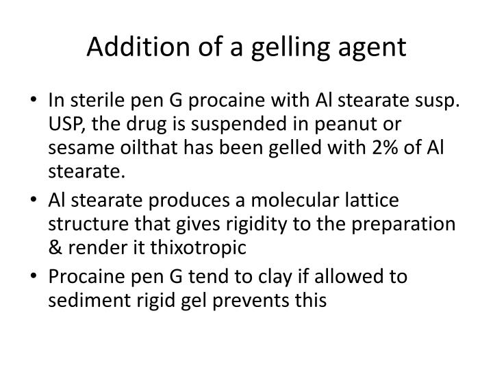 Addition of a gelling agent