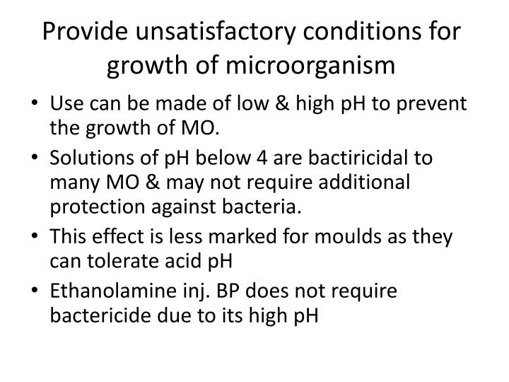 Provide unsatisfactory conditions for growth of microorganism