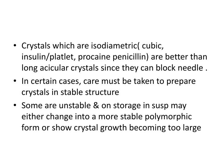 Crystals which are
