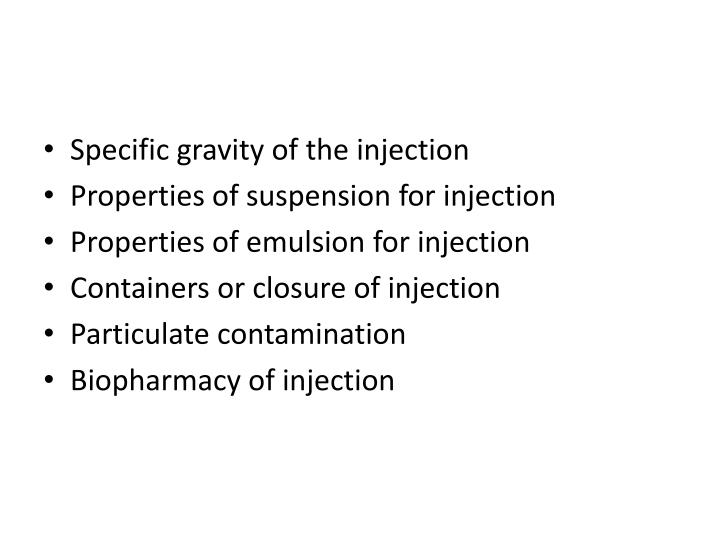 Specific gravity of the injection