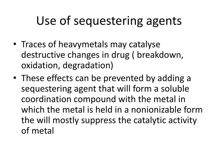 Use of sequestering agents