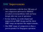 smc improvements