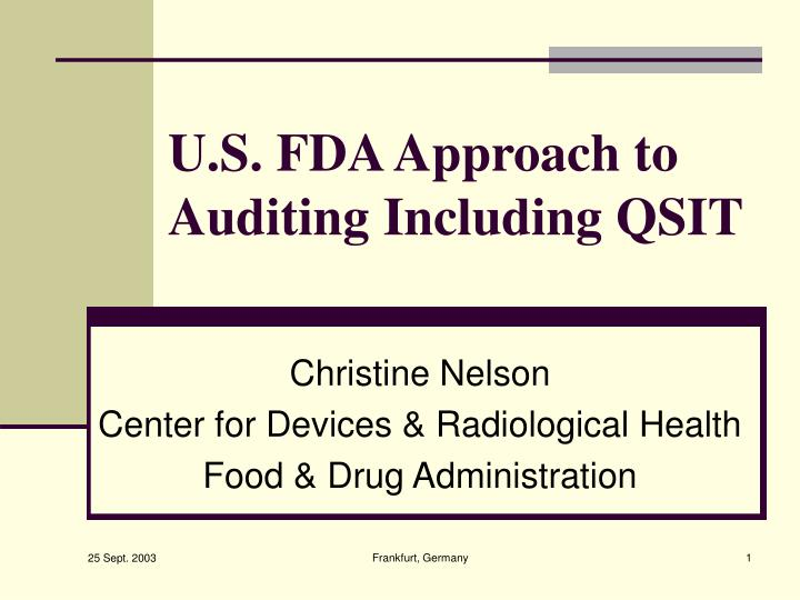 U s fda approach to auditing including qsit
