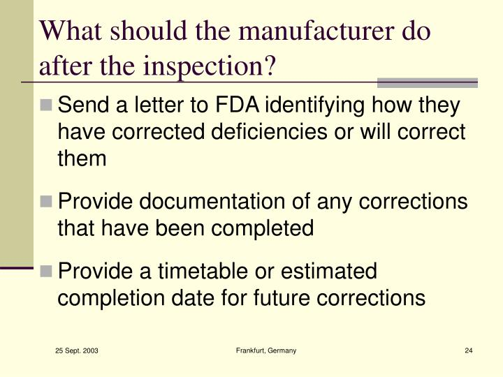 What should the manufacturer do after the inspection?