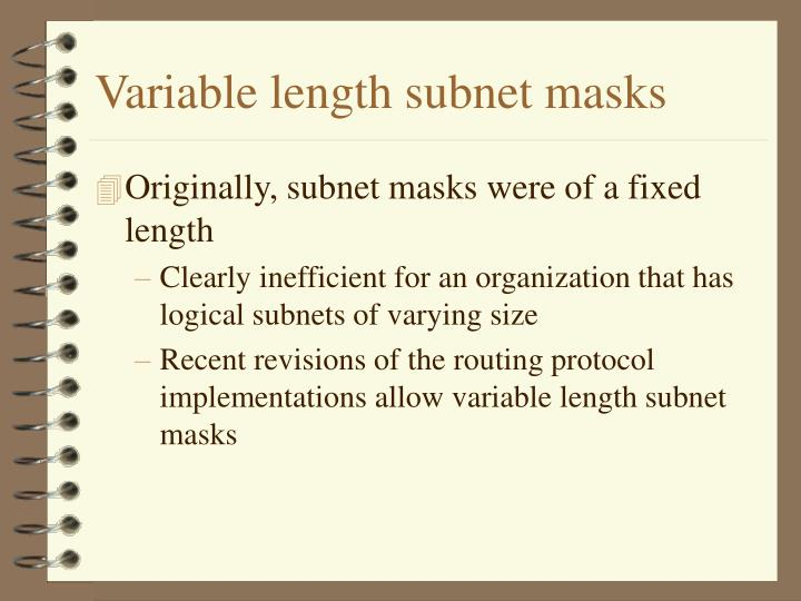 Variable length subnet masks