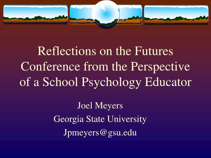 reflections on the futures conference from the perspective of a school psychology educator n.