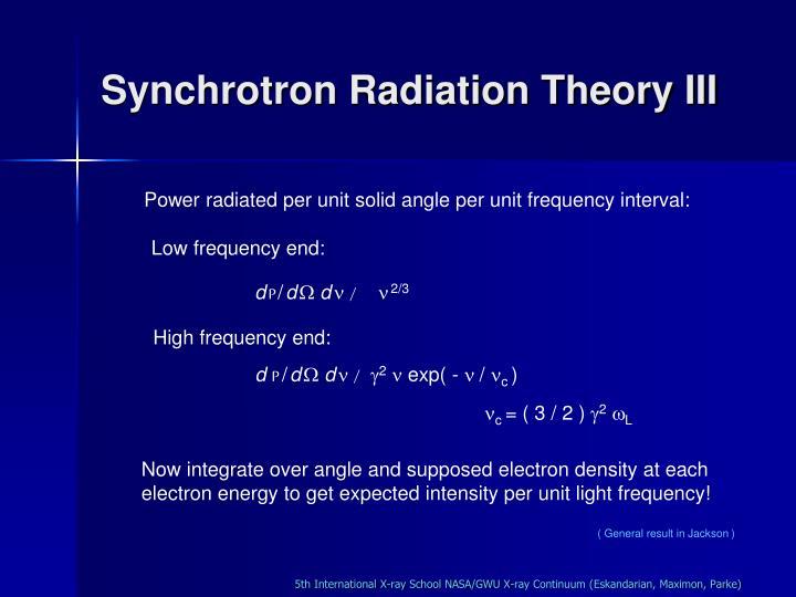 Synchrotron Radiation Theory III