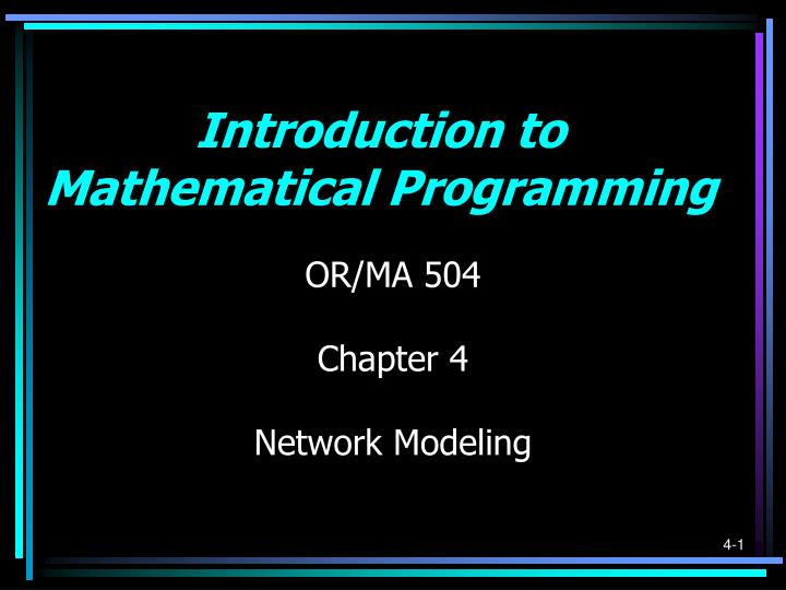 Or ma 504 chapter 4 network modeling