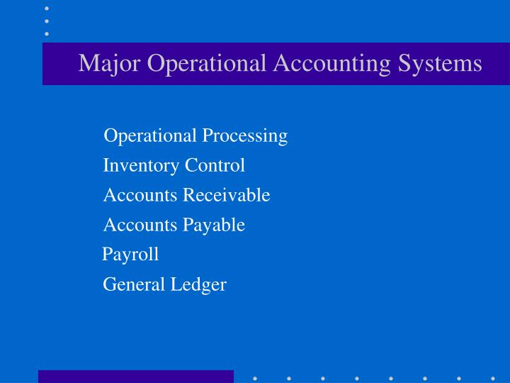 Major Operational Accounting Systems