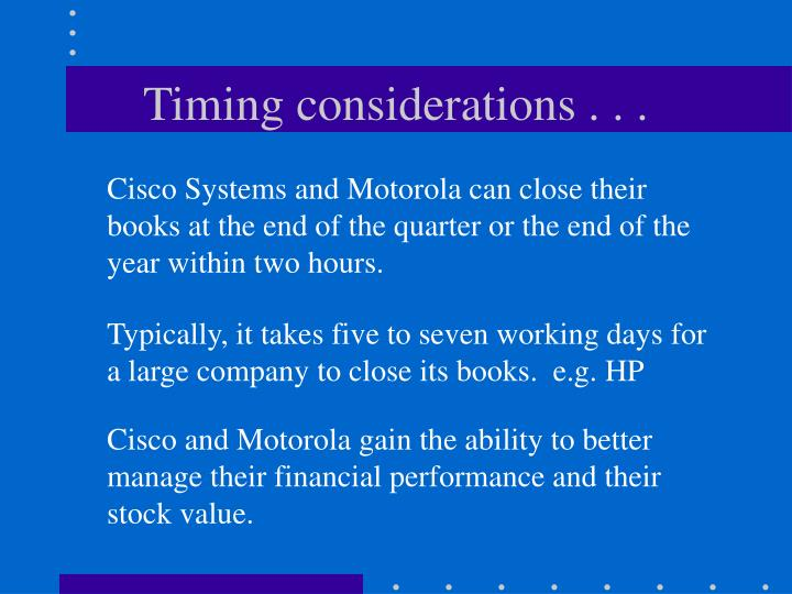 Timing considerations . . .