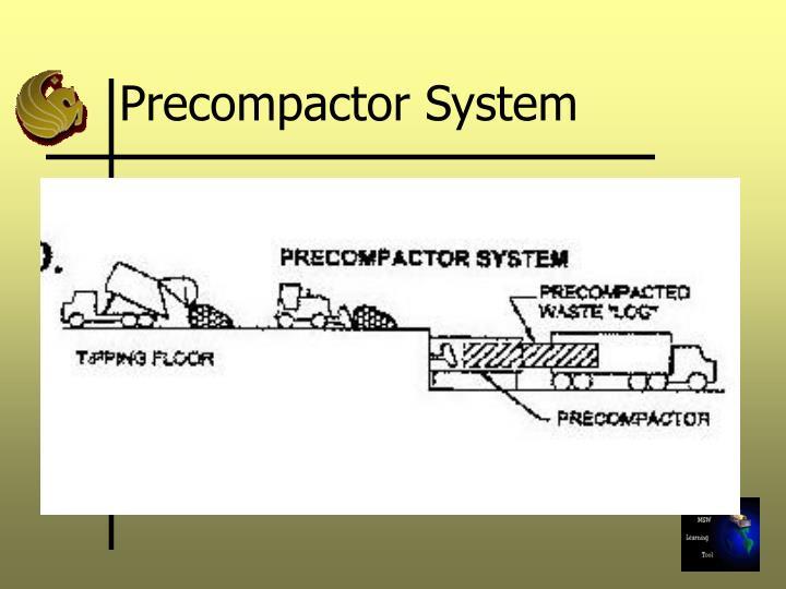 Precompactor System