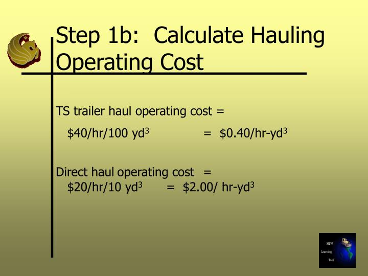 Step 1b:  Calculate Hauling Operating Cost