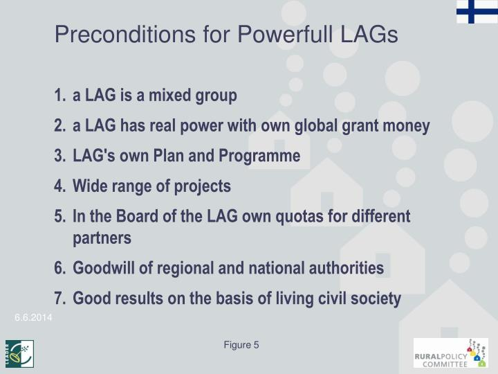 Preconditions for Powerfull LAGs