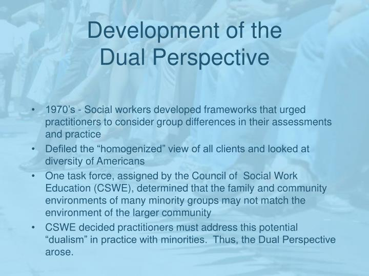 Development of the dual perspective